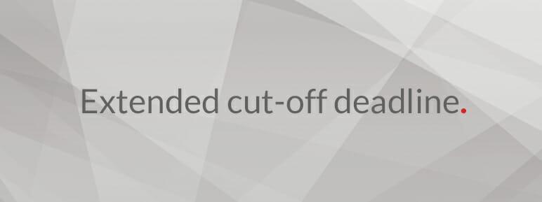 cut-off deadline extended
